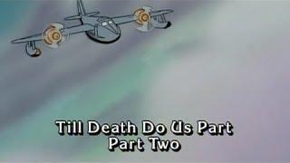 Til Death Do Us Part Part 2
