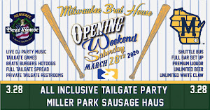 SATURDAY Opening Weekend Tailgate in the Sausage Haus Pavilion @ Miller Park 3/28/2020