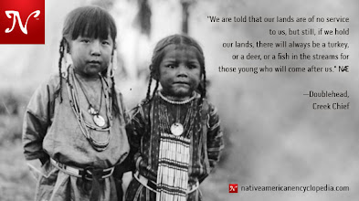Photo: We are told that our lands are of no service to us, but still, if we hold our lands, there will always be a turkey, or a deer, or a fish in the streams for those young who will come after us. —Doublehead, Creek Chief
