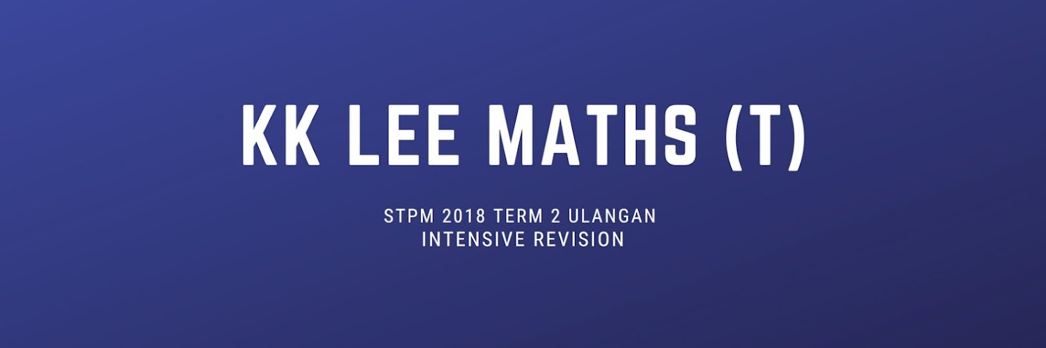 STPM 2018 Mathematics (T) Paper 2 Ulangan Intensive Revision