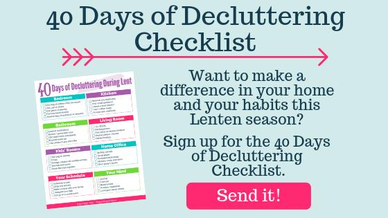 Send the 40 Days of Decluttering Checklist!