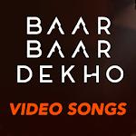 Baar Baar Dekho Video Songs