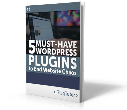 5 Must-Have WordPress Plugins to End Website Chaos - Free EBook