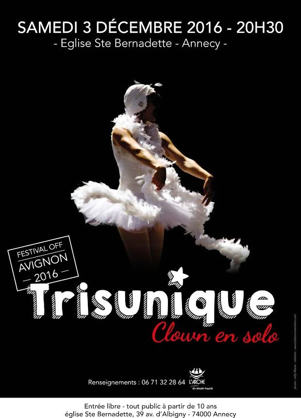 Trisunique, Clown en solo