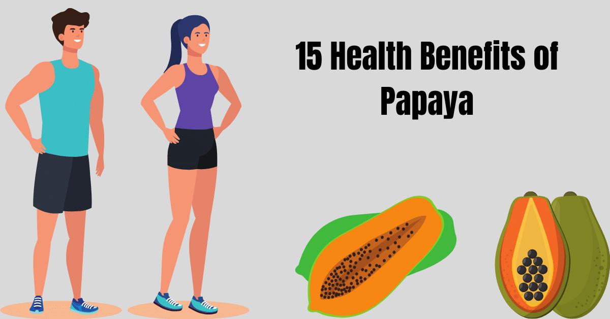 15 Health Benefits of papaya.png
