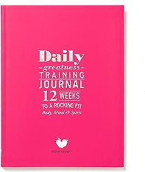 Dailygreatness Training Journal: 12 Weeks To a Rocking Fit Body Mind and Spirits - Lyndelle Palmer Clarke