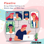 Pixalive Brings Video Calling to its Mobile App and Web App