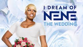 I Dream of NeNe: The Wedding thumbnail