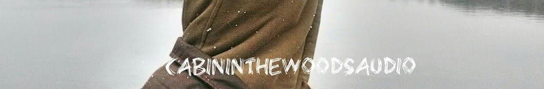 CabinInTheWoodsAudio Banner