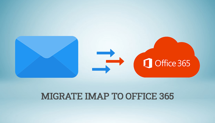 How to Migrate IMAP to Office 365