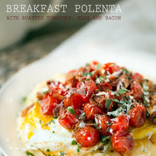 Breakfast Polenta with Roasted Tomatoes, Eggs and Bacon