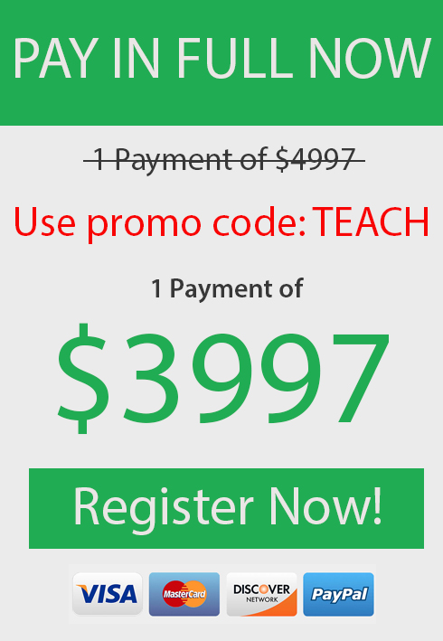 Pay in Full $3997 Use Promo Code TEACH