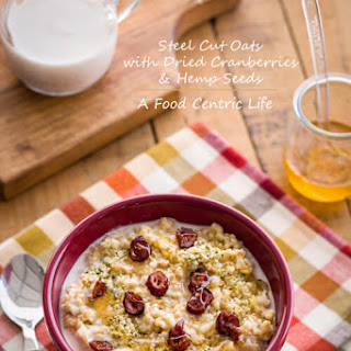 Steel Cut Oatmeal with Hemp Seeds and Dried Cranberries