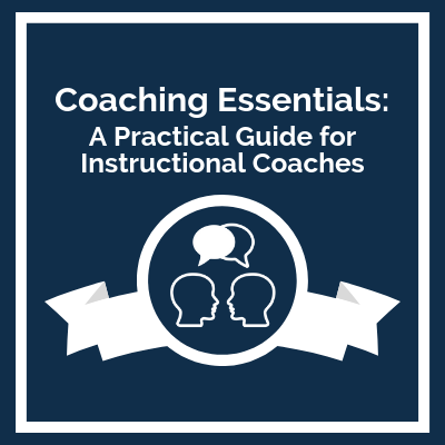 Course Logo: Coaching Essentials: A Practical Guide for Instructional Coaches