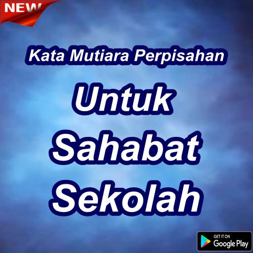 Download Kata Mutiara Perpisahan Untuk Sahabat Sekolah Apk