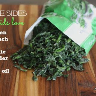 Frozen Spinach + Garlic Powder & Olive Oil.