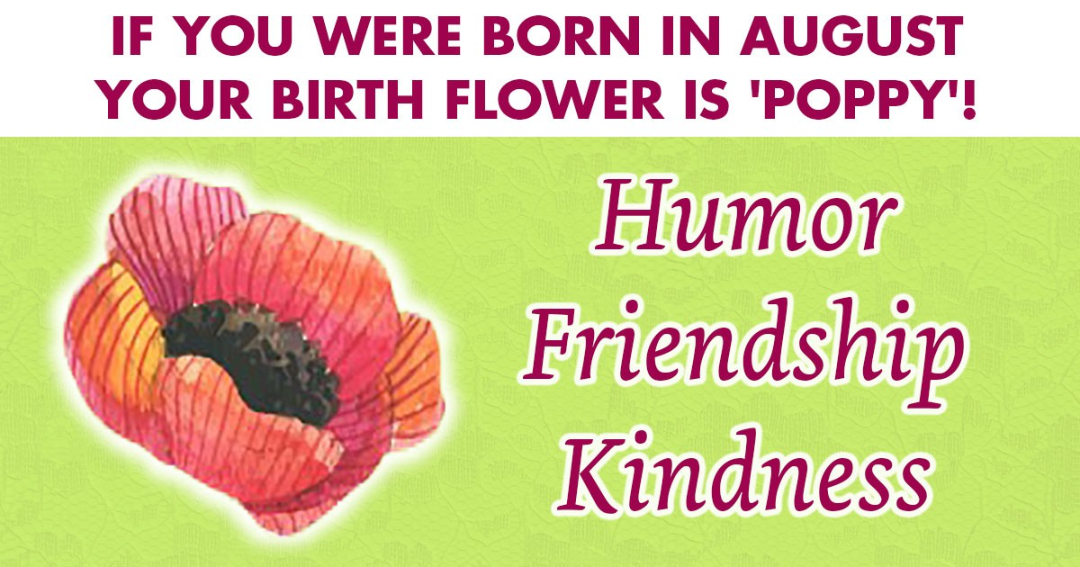 Personality analysis what is your birth flower playbrain if you were born in august your birth flower is poppy mightylinksfo