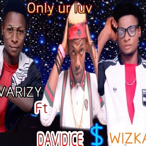 Cover Art for song SILVARIZY ft davidice & Wizkar Only ur luv