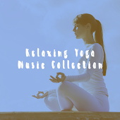 Relaxing Yoga Music Collection