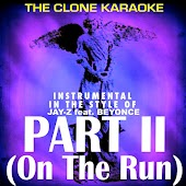 Part II (On the Run) [Originally Performed By JAY Z & Beyonce] [Karaoke Extended]