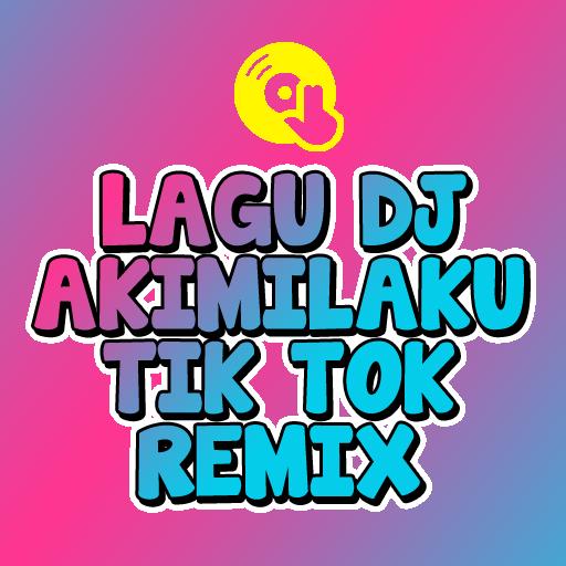 New DJ Akimilaku Tik Tok Remix