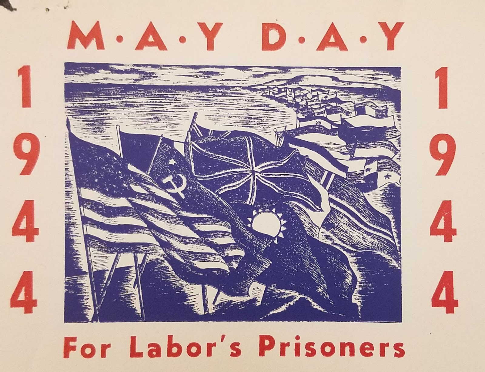 Flyer stating May Day 1944, For Labor's Prisoners, with an image of various flags