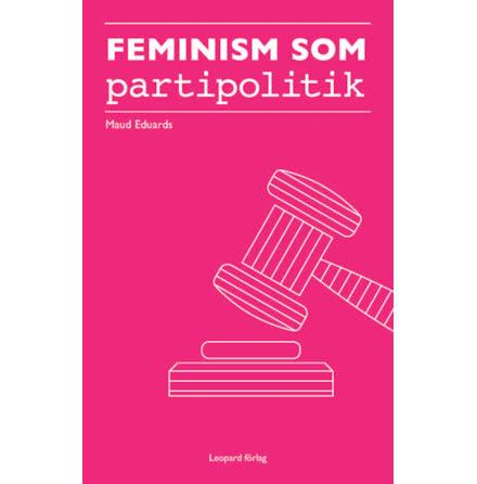 Feminism som partipolitik: Feministiskt initiativ i Simrishamn