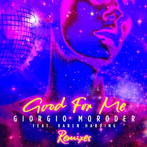 Giorgio Moroder, Karen Harding - Good For Me (Laibert Remix)