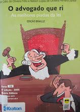 Photo: O advogado que ri - as melhores piadas da lei  Localização: Braille F O47a  Edição Braille