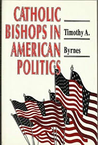CATHOLIC BISHOPS IN AMERICAN POLITICS