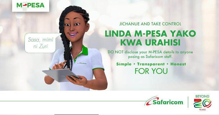 DO NOT disclose your M-PESA details to anyone posing as Safaricom staff