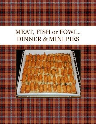 MEAT, FISH  or FOWL.. DINNER & MINI  PIES
