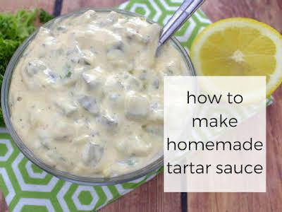How to Make Homemade Tartar Sauce
