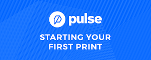 Starting Your First 3D Print on Your Pulse