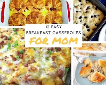12 Easy Breakfast Casseroles for Mom