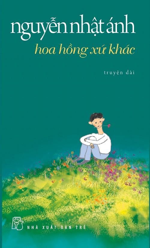 sach hoa hong xu khac Những quyển sách hay nhất của Nguyễn Nhật Ánh