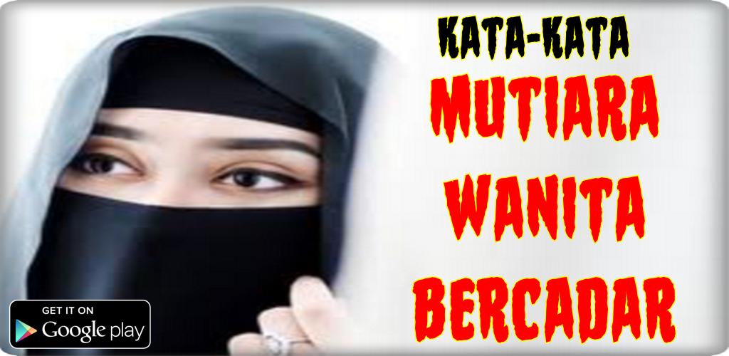 Kata Mutiara Wanita Bercadar 101 Apk Download Com