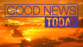 Good News Today thumbnail