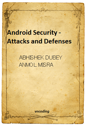 Android Security- Attacks and Defenses