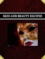 SKIN AND BEAUTY  RECIPES