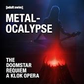 METALOCALYPSE: the DOOMSTAR REQUIEM A KLOK OPERA