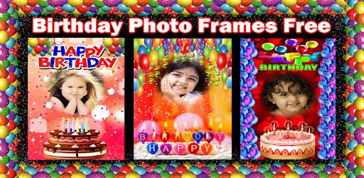 Birthday Photo Frames Free Apps On Google Play