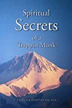 SPIRITUAL SECRETS OF A TRAPPIST MONK