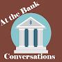 Bank Conversation