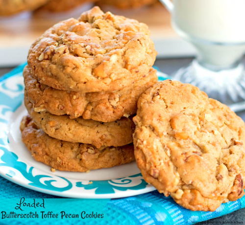 "Loaded Butterscotch Toffee Pecan Cookies ""Toffee chips, butterscotch chips and toasted pecans..."