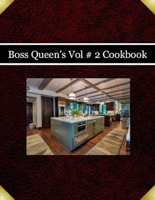 Boss Queen's         Vol # 2 Cookbook