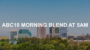 ABC10 Morning Blend at 5am thumbnail