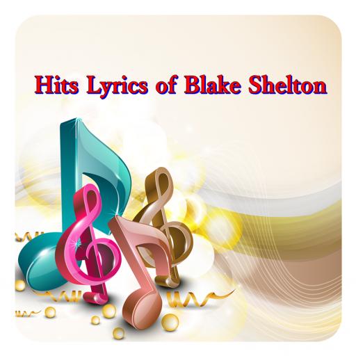 Hits Lyrics of Blake Shelton