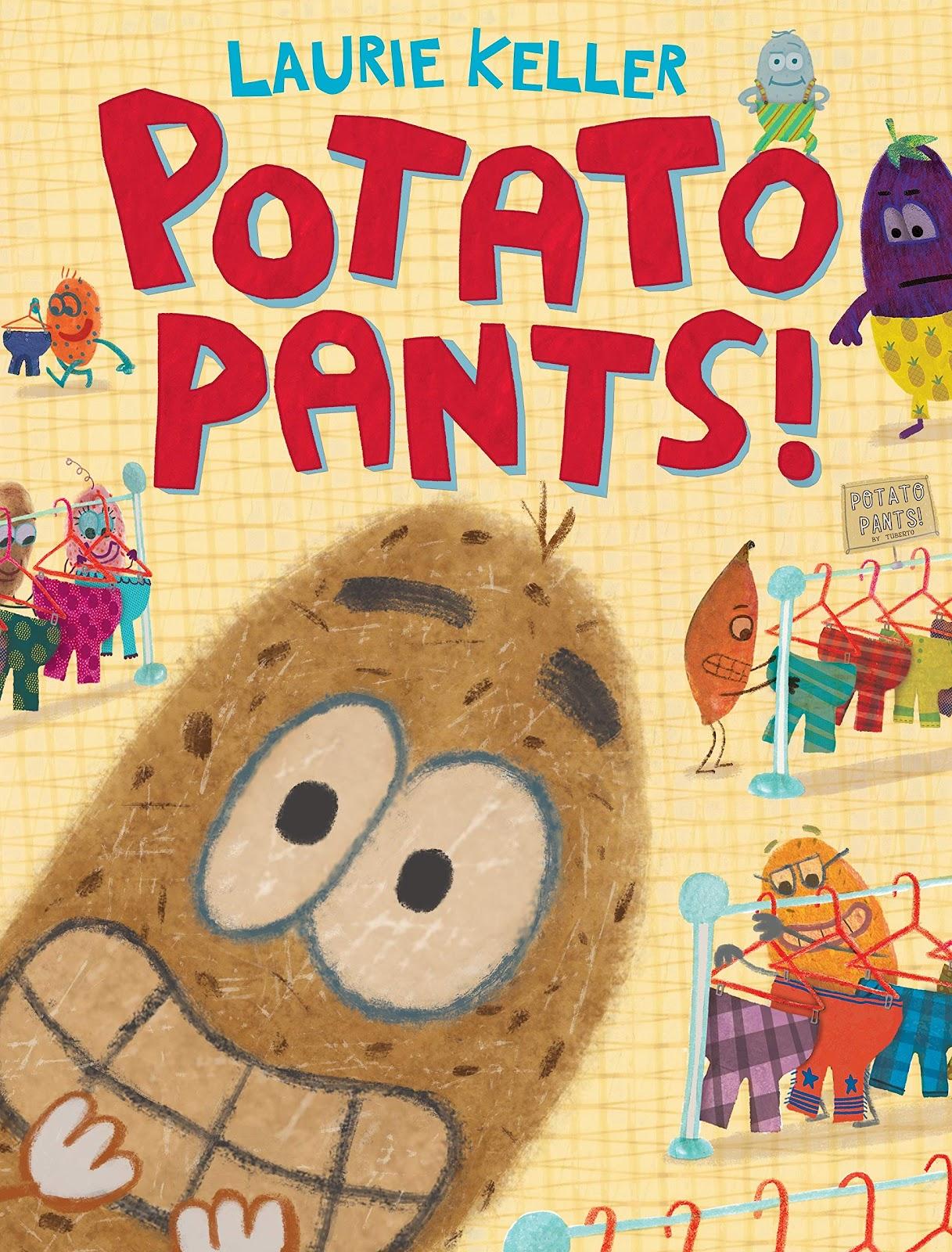Potato Pants!: Keller, Laurie, Keller, Laurie: 9781250107237 ...
