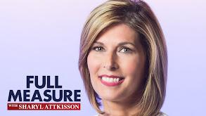 Full Measure With Sharyl Attkisson thumbnail